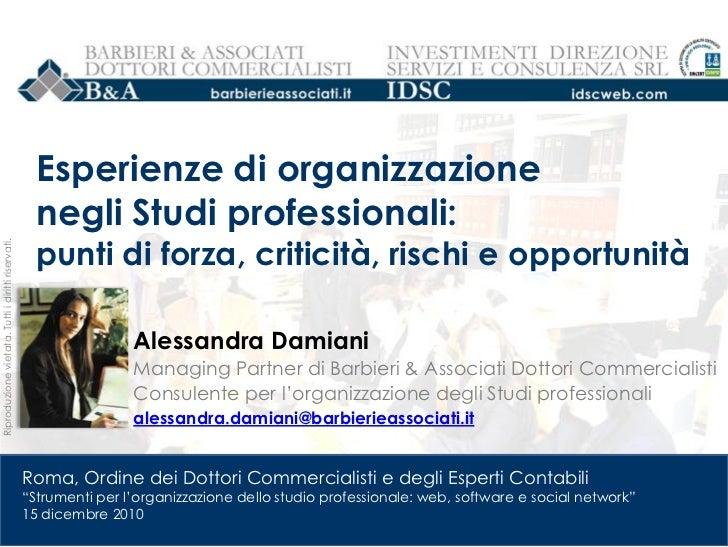 Esperienze di organizzazione                                                     negli Studi professionali:               ...