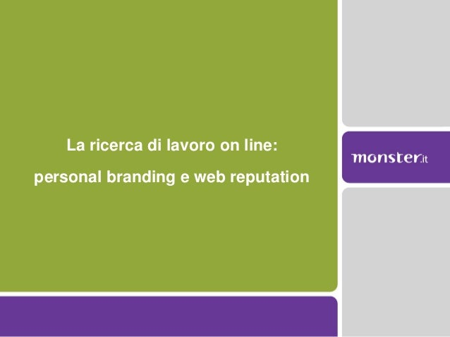 La ricerca di lavoro on line:personal branding e web reputation