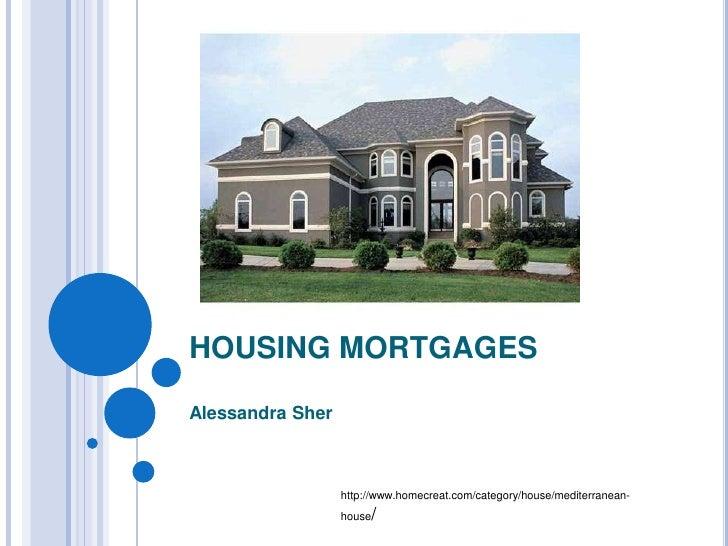 HOUSING MORTGAGESAlessandra Sher                  http://www.homecreat.com/category/house/mediterranean-                  ...