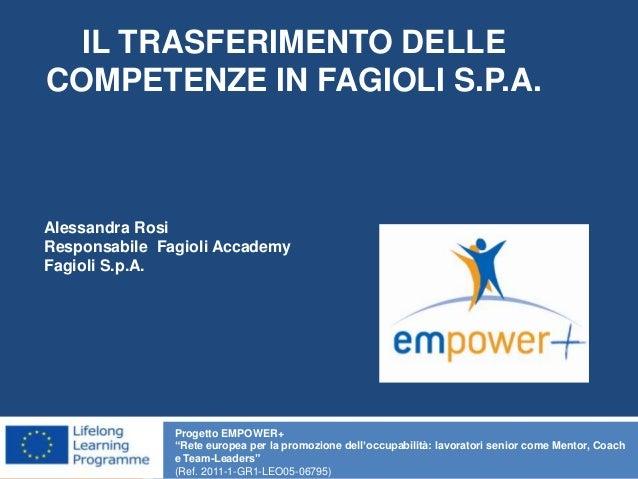 """IL TRASFERIMENTO DELLE COMPETENZE IN FAGIOLI S.P.A. Progetto EMPOWER+ """"Rete europea per la promozione dell'occupabilità: l..."""