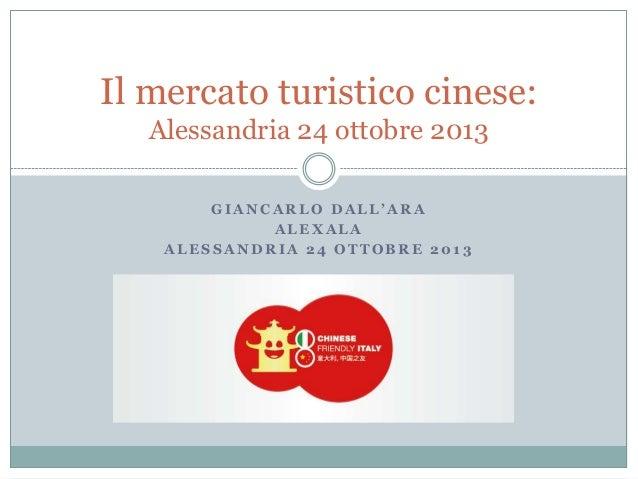Giancarlo DallAra - Il mercato turistico cinese - 24 settembre 2013