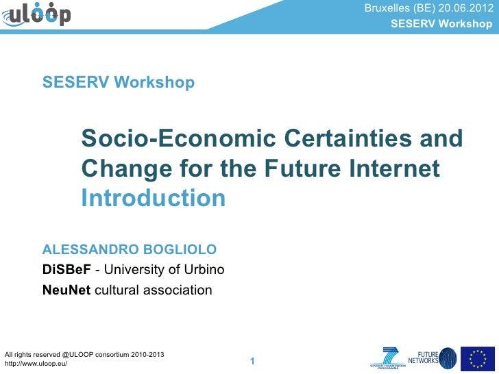 Alessandro bogliolo   workshop introduction - seserv se workshop june 2012