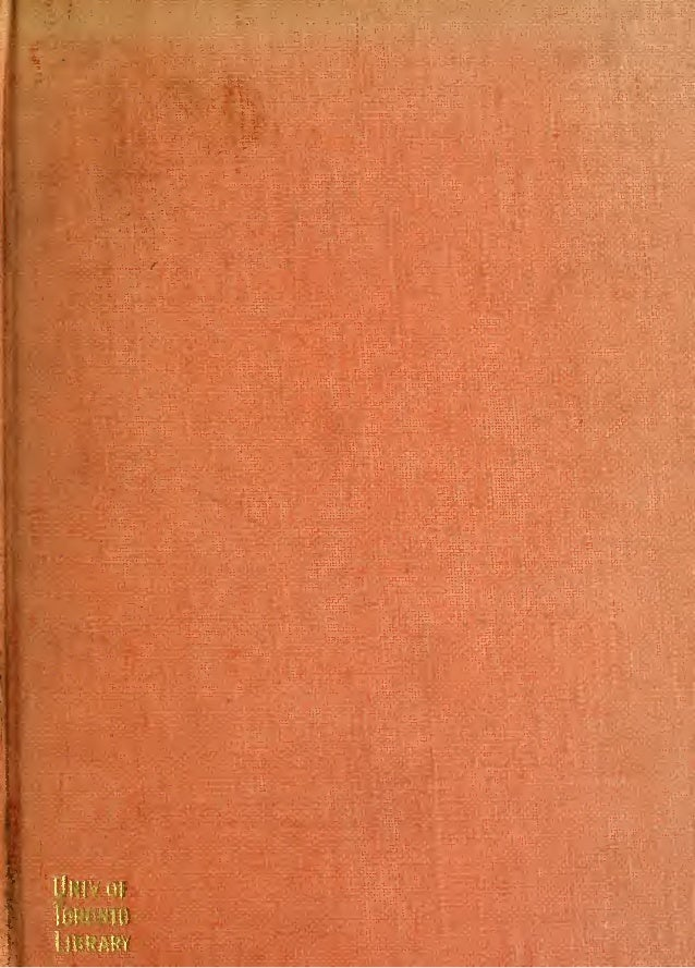 From the Library of He?try Tresawna Qerrans Fellow of Worcester College^ Oxford 1882-1Q21 Ghen /oUni<ersi^.Q^Toro.nto Libr...