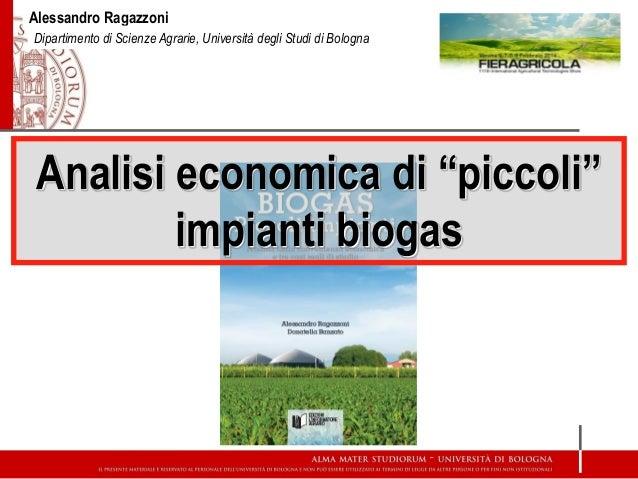 """Analisi economica di """"piccoli"""" impianti biogas - Convegno Biogas - L'Informatore Agrario-Fieragricola 2014"""