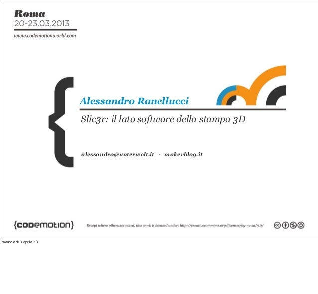 alessandro@unterwelt.it - makerblog.itAlessandro RanellucciSlic3r: il lato software della stampa 3Dmercoledì 3 aprile 13