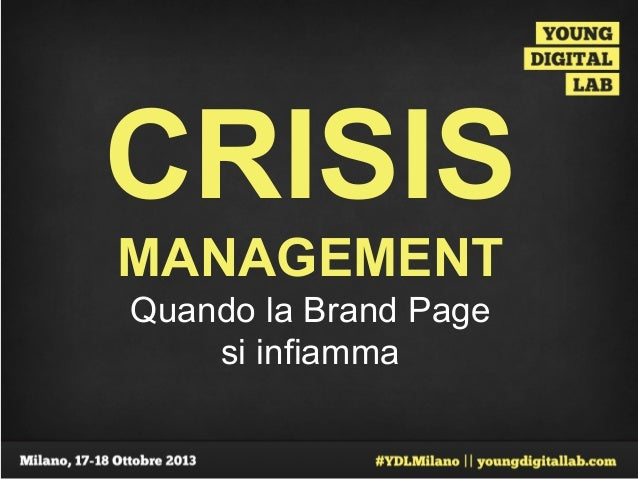 CRISIS MANAGEMENT Quando la Brand Page si infiamma