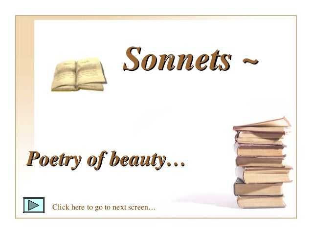 Sonnets ~Poetry of beauty…  Click here to go to next screen…