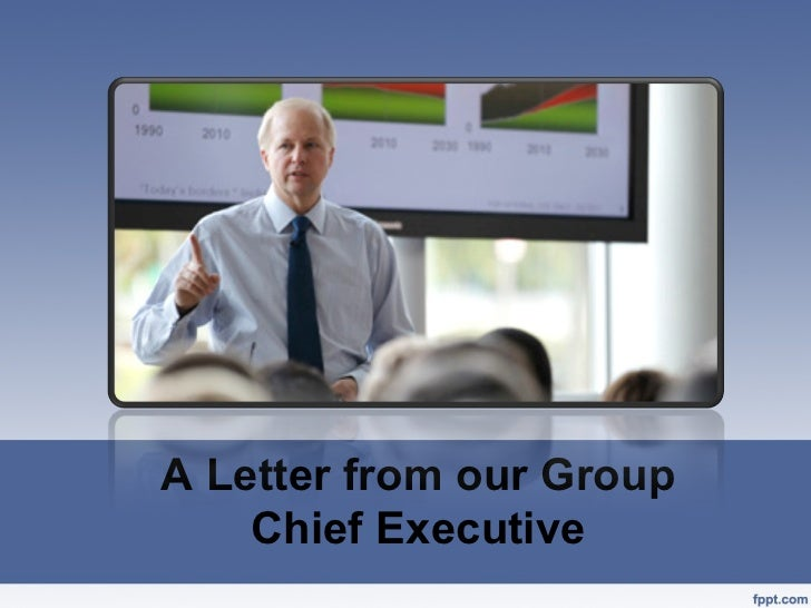 A Letter from our Group    Chief Executive