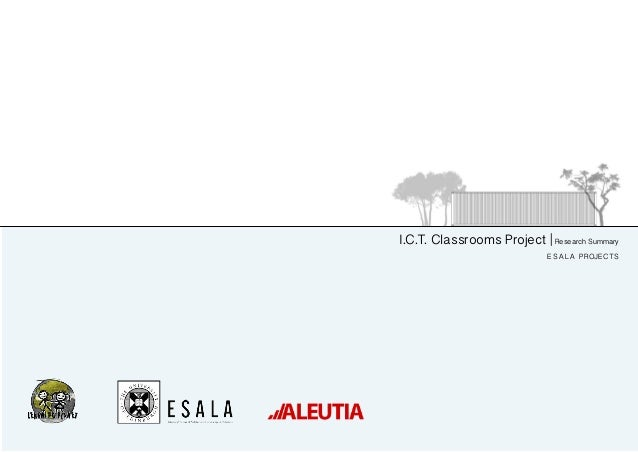 I.C.T. Classrooms Project | Research Summary E S A L A Projects