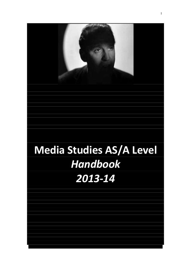 1  Media Studies AS/A Level Handbook 2013-14