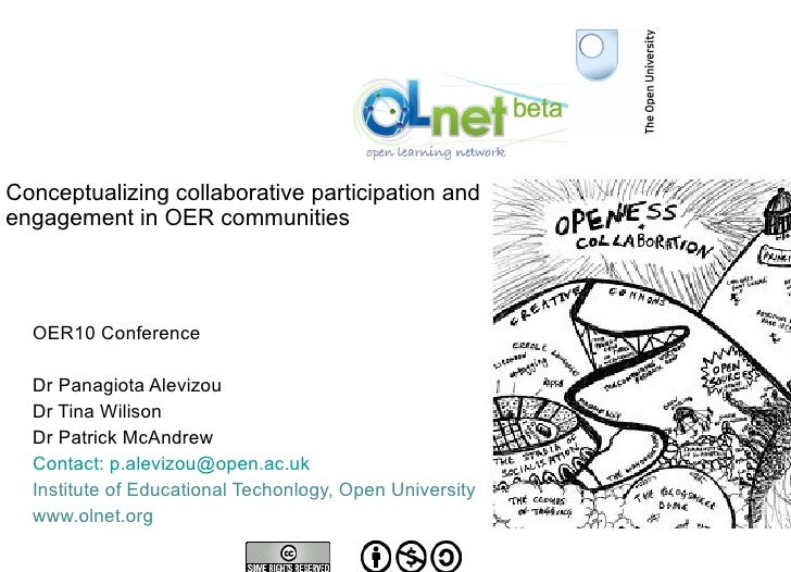 Conceptualizing collaborative participation and  engagement in OER communities OER10 Conference Dr Panagiota Alevizou Dr T...