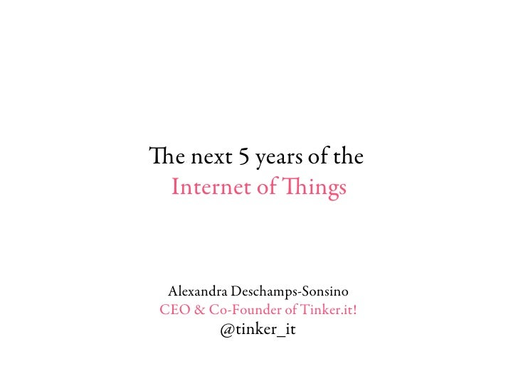 Alexandra Deschamps-Sonsino - The next 5 years of the internet of things