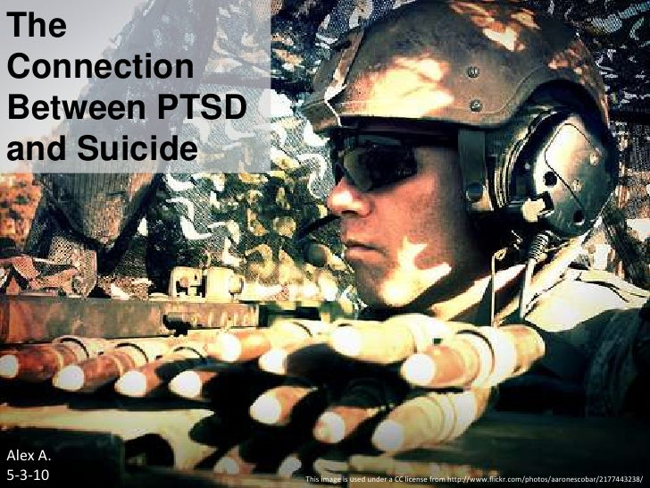 The Connection Between PTSD and Suicide <br />Alex A.<br />5-3-10<br />This image is used under a CC license from http://w...