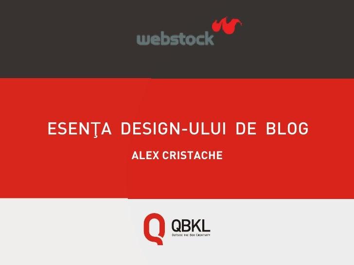 Alex Cristache - Esenta Design-ului de Blog (Webstock 2011)