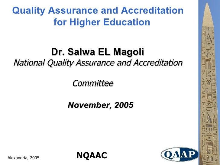 <ul><li>Quality Assurance and Accreditation for Higher Education </li></ul>Dr. Salwa EL Magoli National Quality Assurance ...