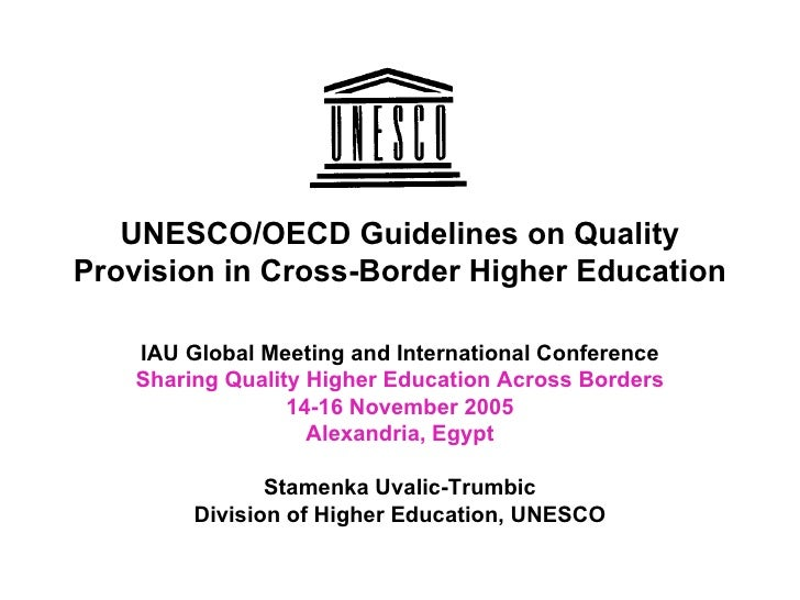 UNESCO/OECD Guidelines on Quality Provision in Cross-Border Higher Education IAU Global Meeting and International Conferen...