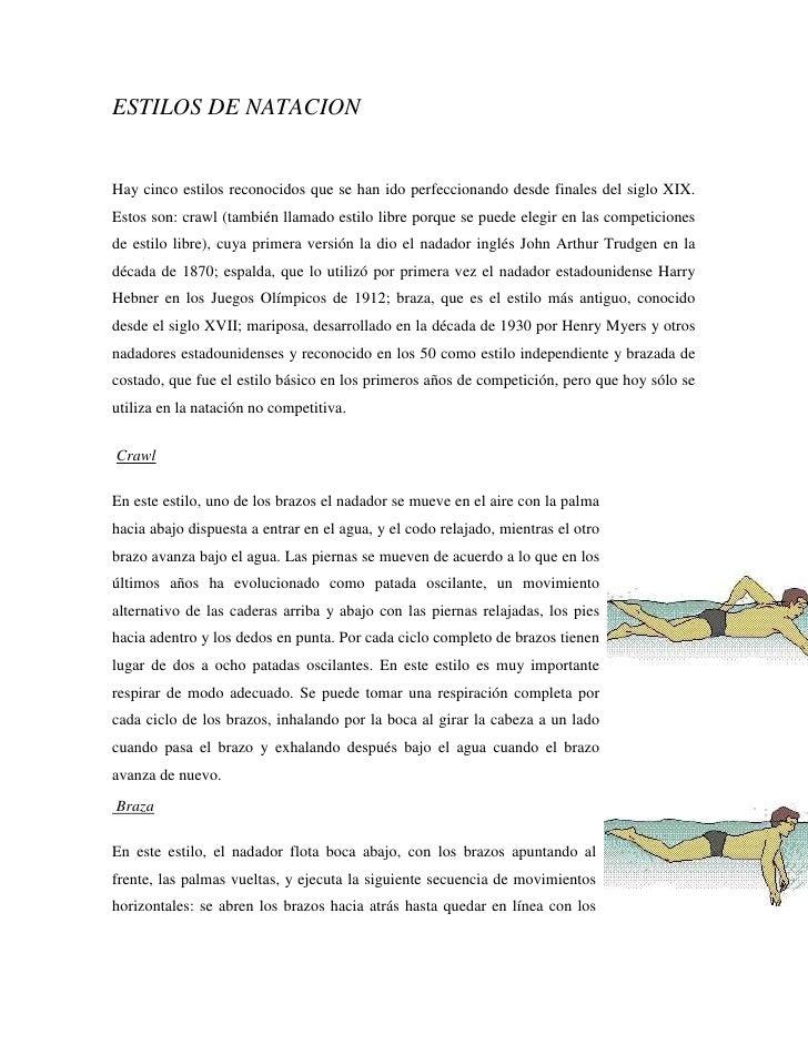 ESTILOS DE NATACIONHay cinco estilos reconocidos que se han ido perfeccionando desde finales del siglo XIX.Estos son: craw...