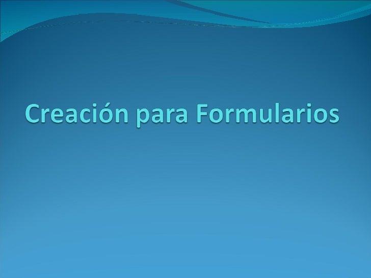 ¿Qué es un formulario? Un formulario es un objeto de  base de datos que se puede  usar para escribir, modificar o mostrar ...