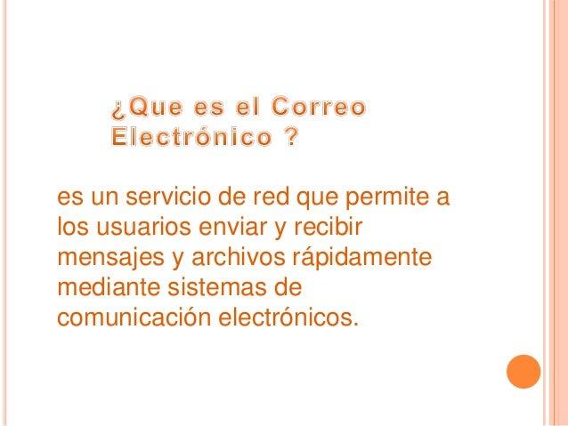 es un servicio de red que permite alos usuarios enviar y recibirmensajes y archivos rápidamentemediante sistemas decomunic...