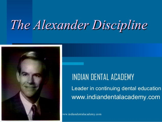 Alexander ortho /certified fixed orthodontic courses by Indian dental academy