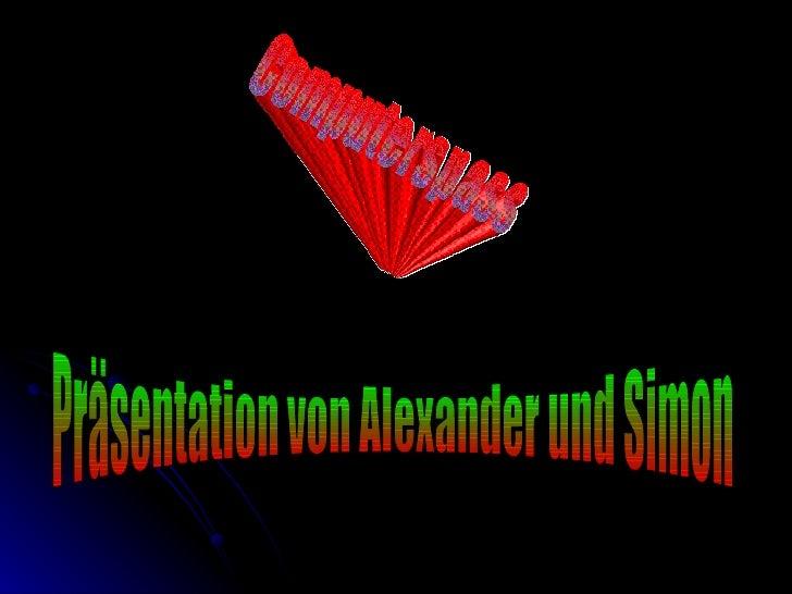 Computerspass Präsentation von Alexander und Simon