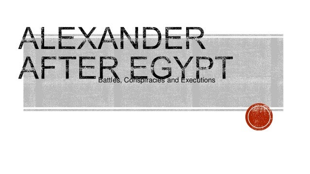 Alexander the Great - After Egypt