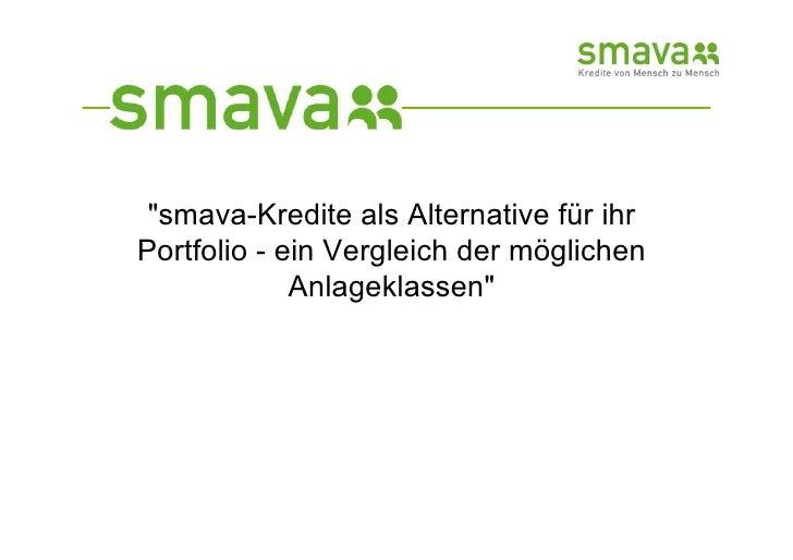 quot;smava-Kredite als Alternative für ihr Portfolio - ein Vergleich der möglichen              Anlageklassenquot;