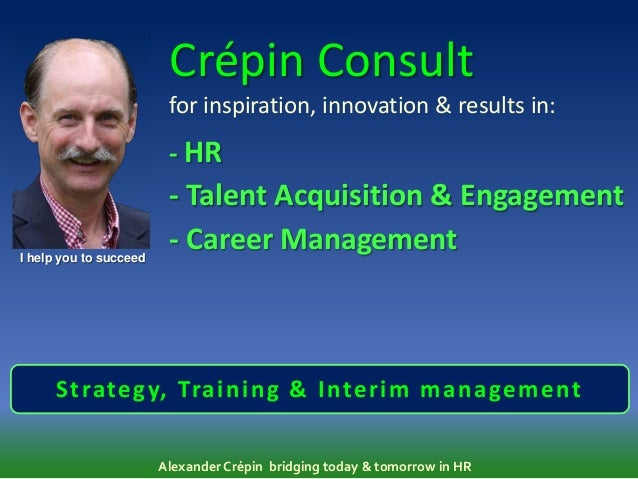 Crépin Consult                         for inspiration, innovation & results in:                         - HR             ...