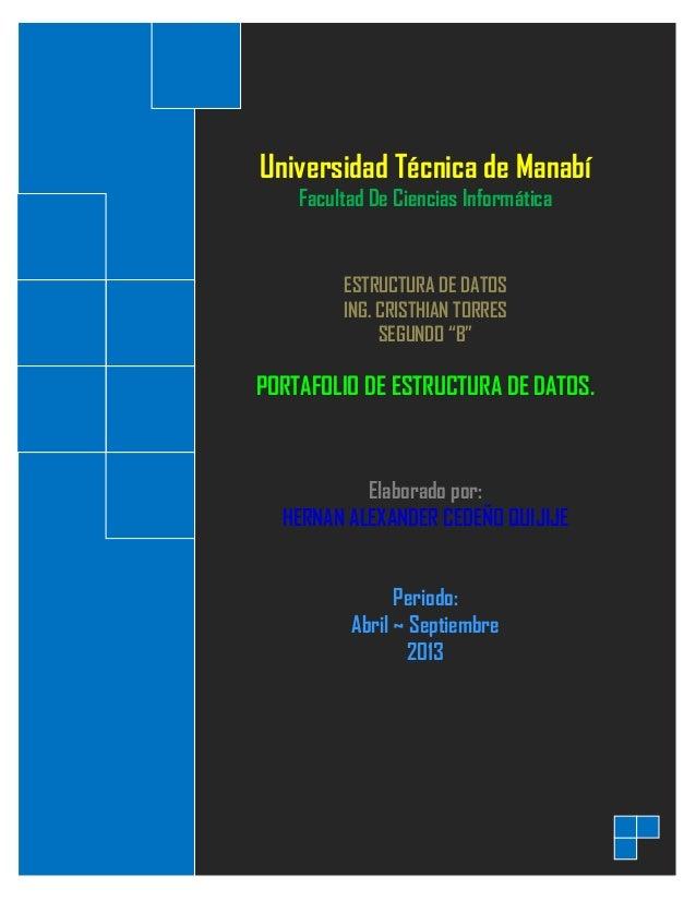 """Universidad Técnica de Manabí Facultad De Ciencias Informática ESTRUCTURA DE DATOS ING. CRISTHIAN TORRES SEGUNDO """"B"""" PORTA..."""
