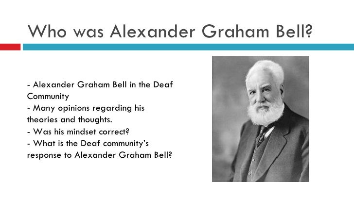 "a biography of alexander bell Alexander bell biography alexander graham bell (1847-1922) scottish inventor, most notably credited with inventing the modern telephone ""a man, as a general rule, owes very little to what he is born with — a man is what he makes of."