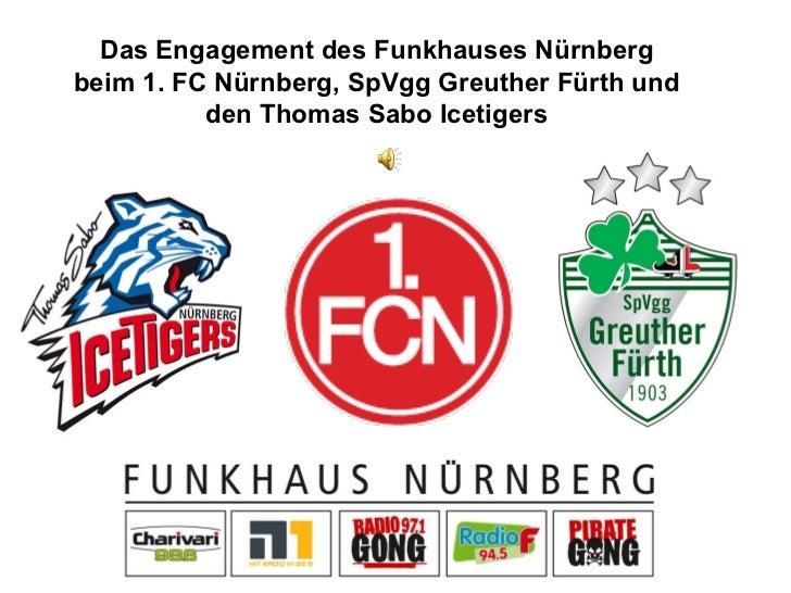 Das Engagement des Funkhauses Nürnberg beim 1. FC Nürnberg, SpVgg Greuther Fürth und den Thomas Sabo Icetigers