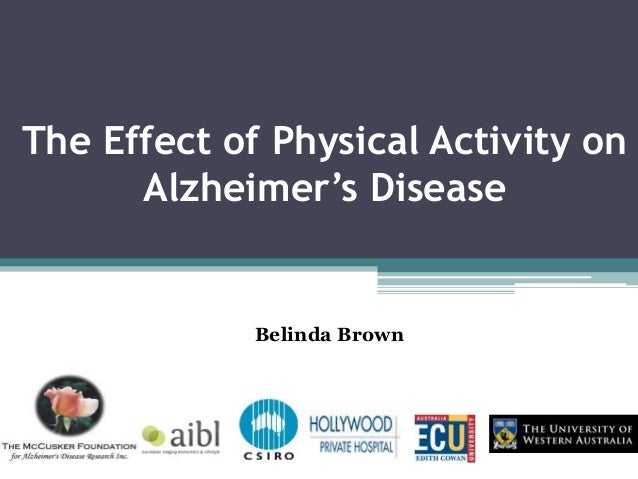 The Effect of Physical Activity on Alzheimer's Disease Belinda Brown