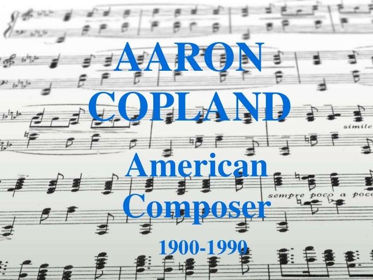AARONCOPLAND American Composer  1900-1990
