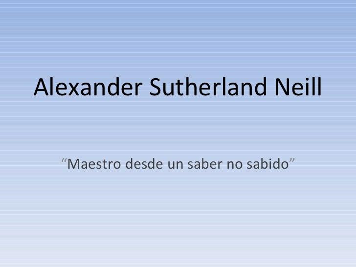 Alexander+sutherland+neill+2003[1]