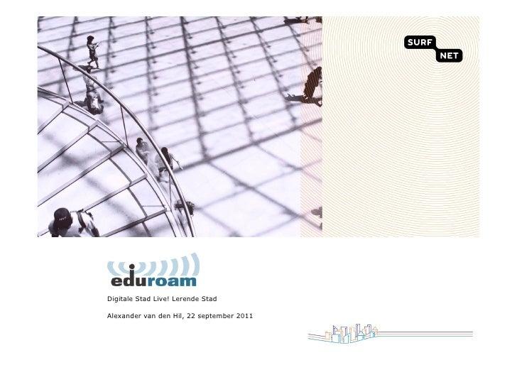 Digitale Stad Live! Lerende StadAlexander van den Hil, 22 september 2011