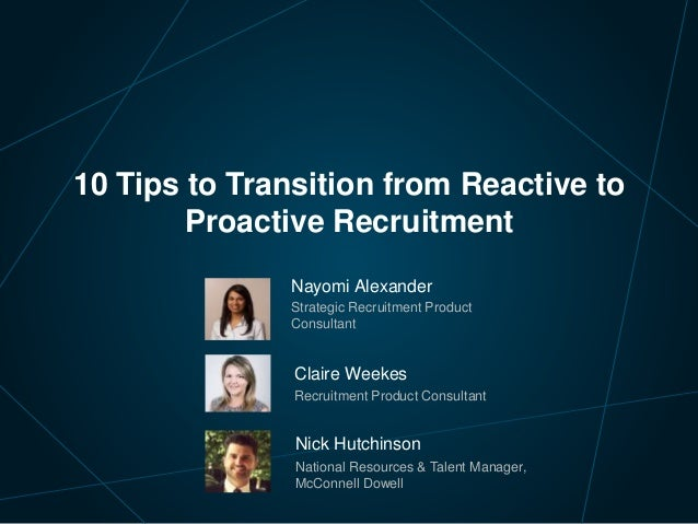 Nayomi Alexander Strategic Recruitment Product Consultant 10 Tips to Transition from Reactive to Proactive Recruitment Cla...