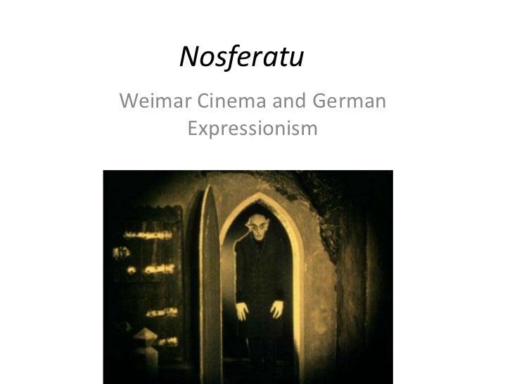 NosferatuWeimar Cinema and German     Expressionism