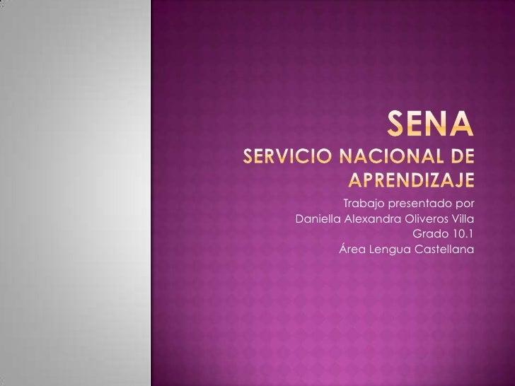 Trabajo presentado porDaniella Alexandra Oliveros Villa                     Grado 10.1        Área Lengua Castellana