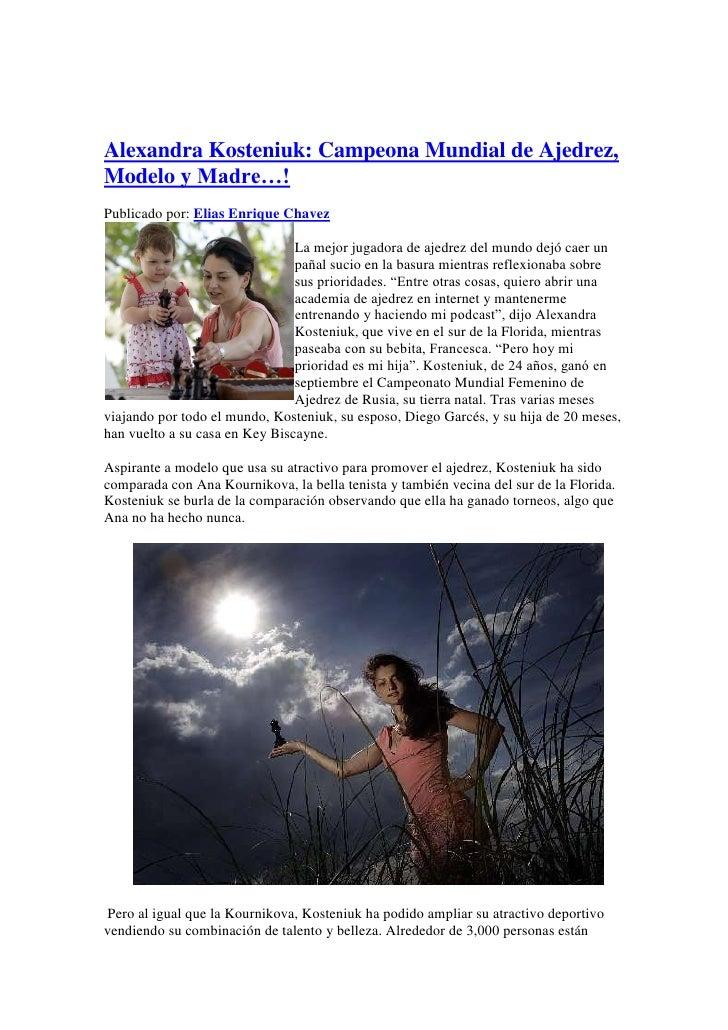 <br />Alexandra Kosteniuk: Campeona Mundial de Ajedrez, Modelo y Madre…! <br />Publicado por: Elias Enrique Chavez <br />...