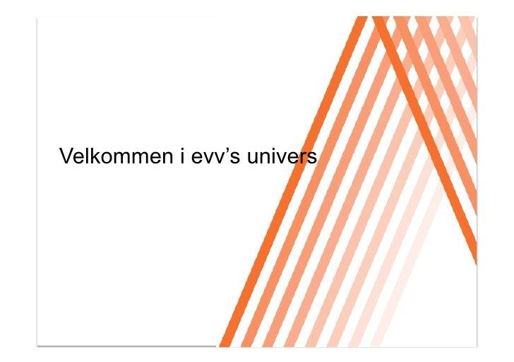 Click to edit Master title style     Velkommen i evv's univers