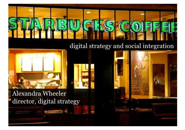 digital strategy and social integration     Alexandra Wheeler director, digital strategy