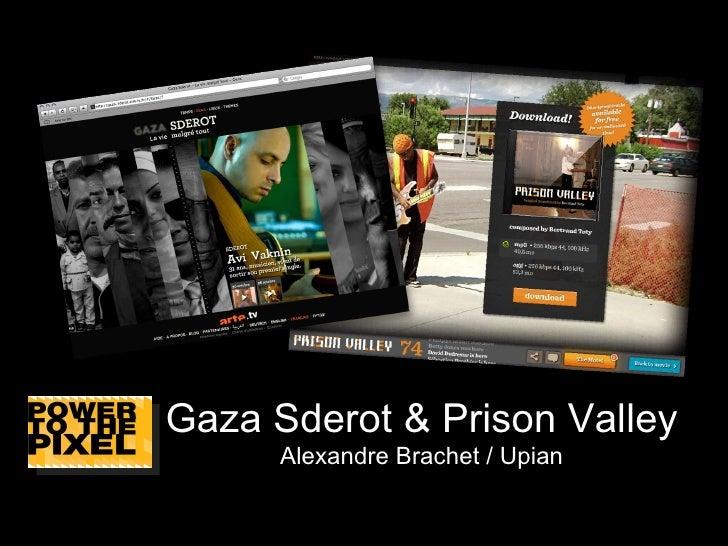 THE PIXEL LAB 2010: Alexandre Brachet of Upian.com - Case Study: Cross-Media Producer of Gaza Sderot & Prison Valley