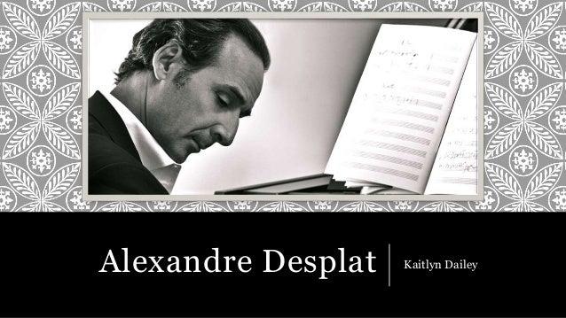 Alexandre Desplat Kaitlyn Dailey
