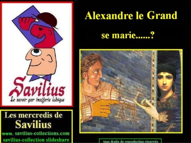 Alexandre le Grand se marie...