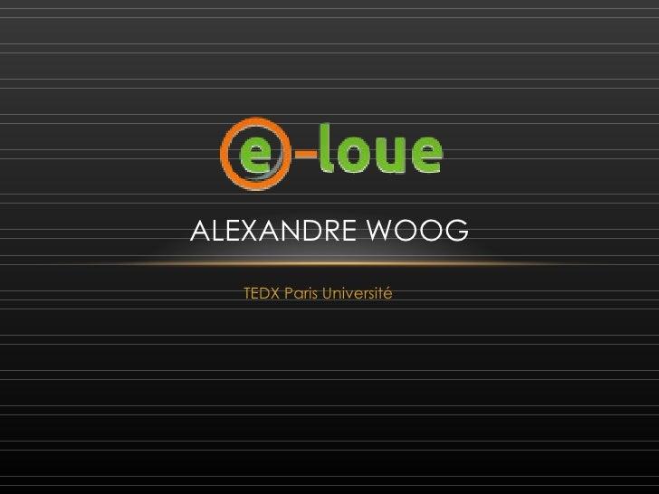ALEXANDRE WOOG  TEDX Paris Université