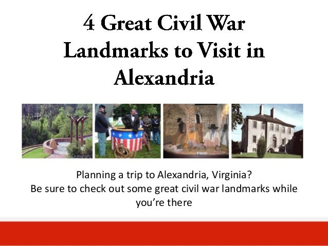 Planning a trip to Alexandria, Virginia?Be sure to check out some great civil war landmarks while                        y...