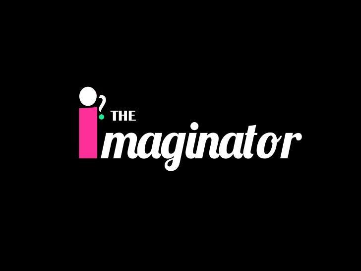 imaginator? THE