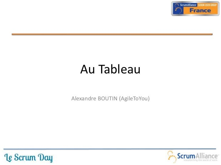 Au TableauAlexandre BOUTIN (AgileToYou)