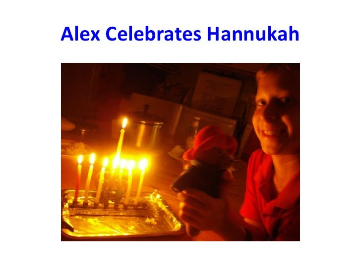 Alex Celebrates Hannukah