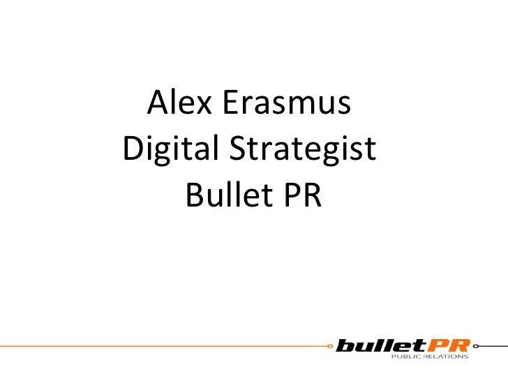 Alex Erasmus  Digital Strategist  Bullet PR